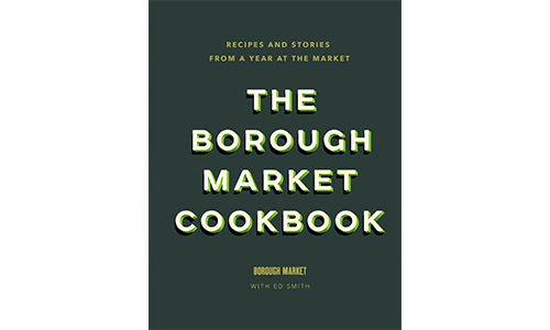 The Borough Market Kitchen Cookbook